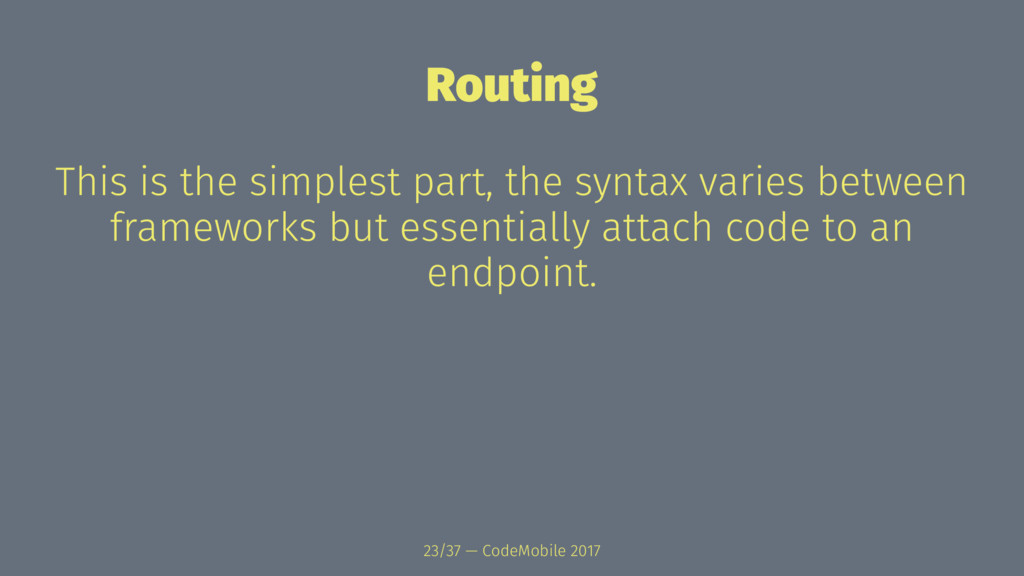 Routing This is the simplest part, the syntax v...