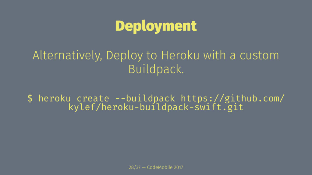 Deployment Alternatively, Deploy to Heroku with...