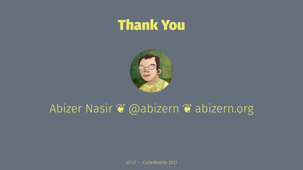Thank You Abizer Nasir ❦ @abizern ❦ abizern.org...