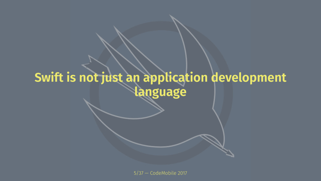 Swift is not just an application development la...