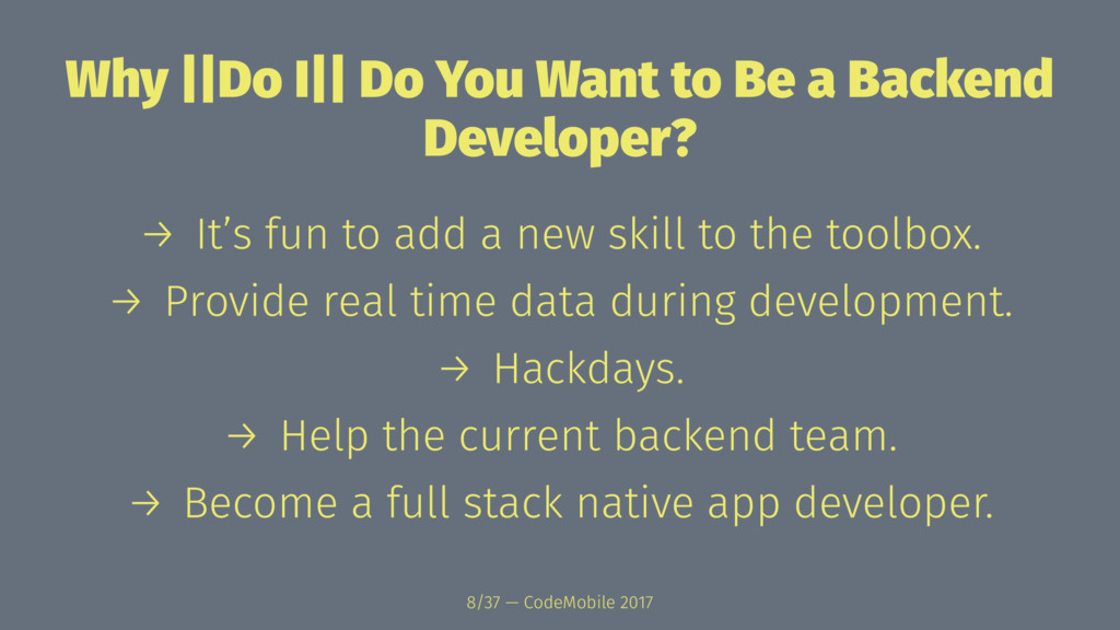 Why ||Do I|| Do You Want to Be a Backend Develo...