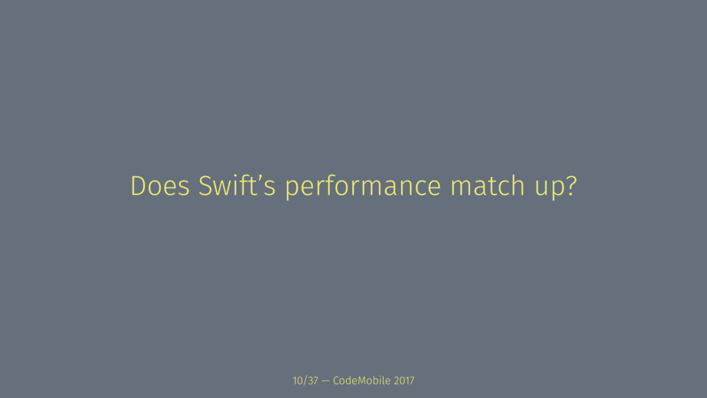 Does Swift's performance match up? 10/37 — Code...