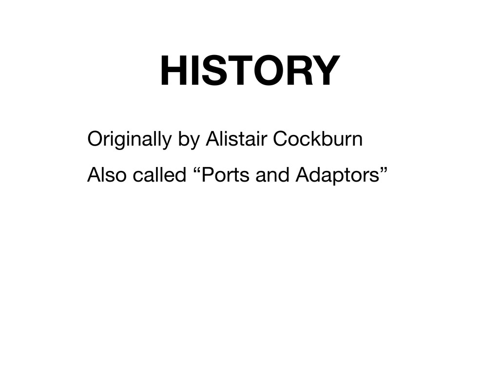 HISTORY Originally by Alistair Cockburn Also ca...