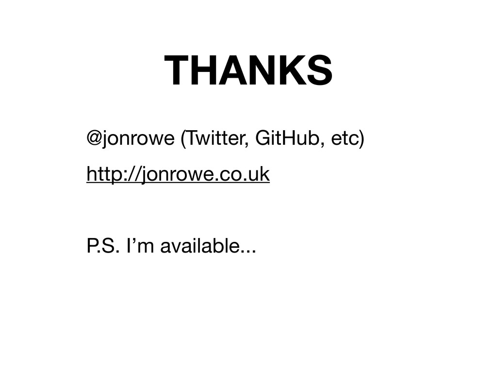 THANKS @jonrowe (Twitter, GitHub, etc) http://j...