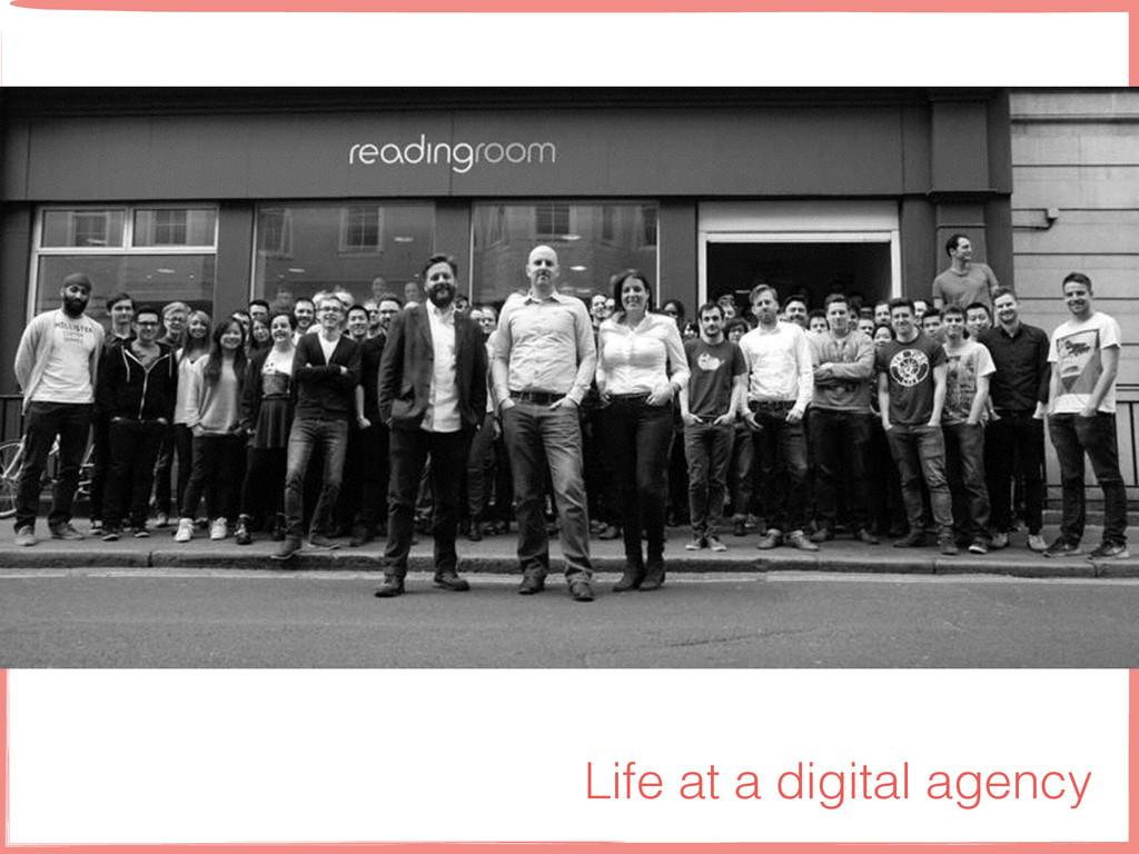 Life at a digital agency