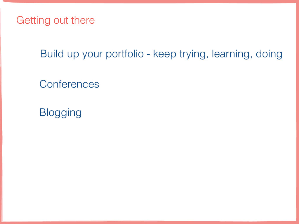 Getting out there Build up your portfolio - kee...