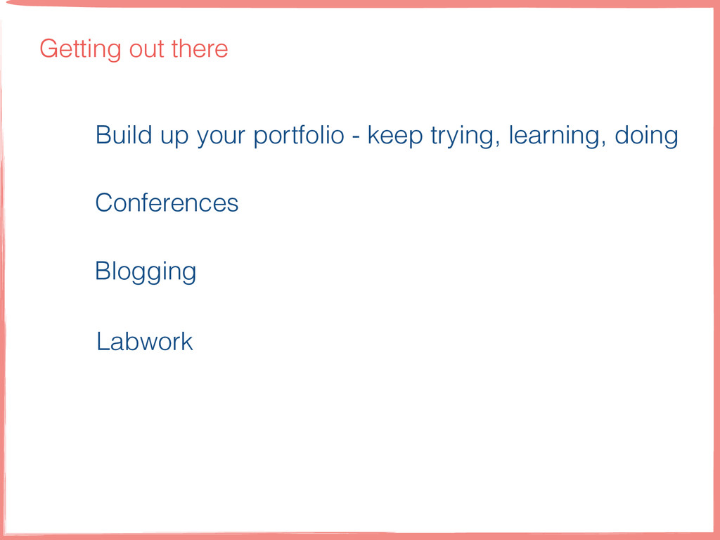 Getting out there Conferences Blogging Build up...
