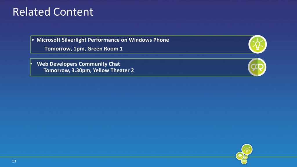13 Related Content • Microsoft Silverlight Perf...