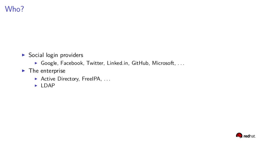 Who? Social login providers Google, Facebook, T...