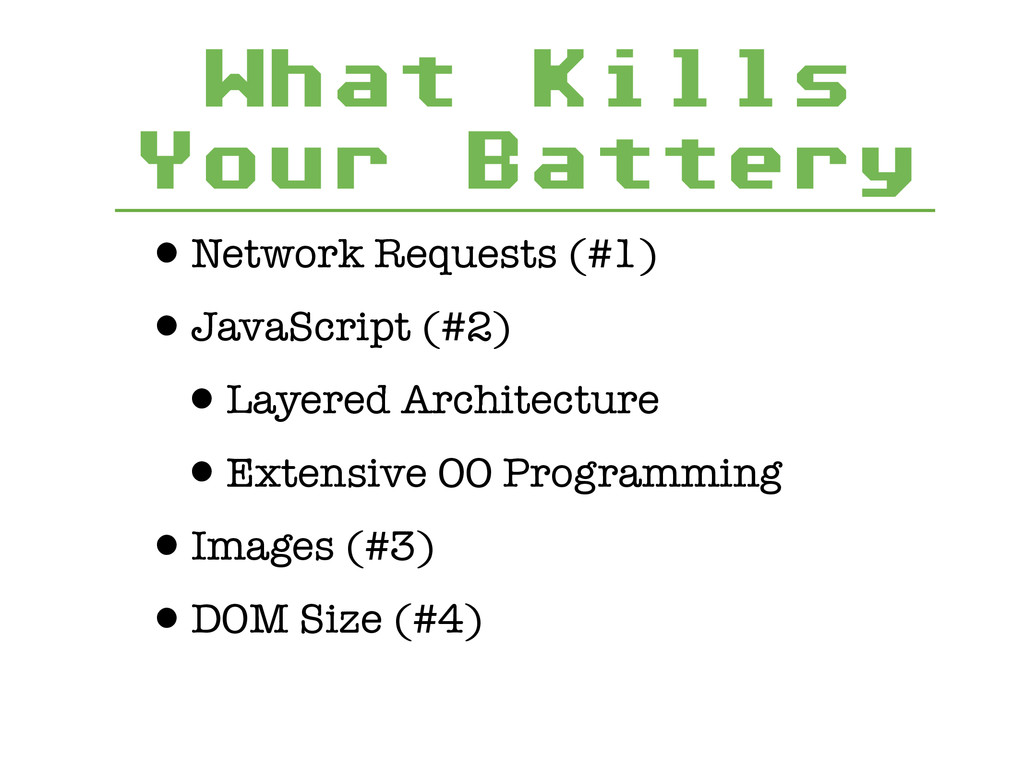 What Kills Your Battery •Network Requests (#1) ...