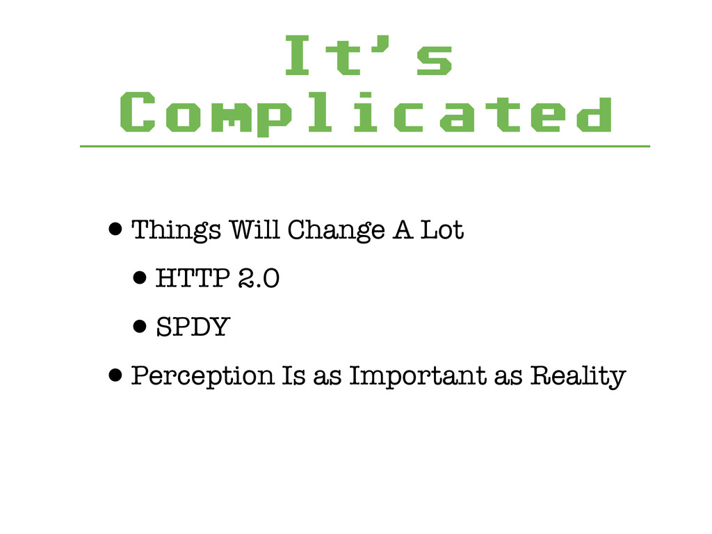 It's Complicated •Things Will Change A Lot •HTT...