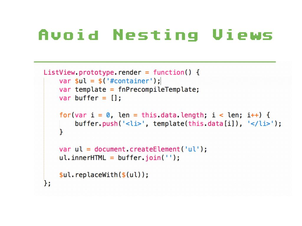 Avoid Nesting Views