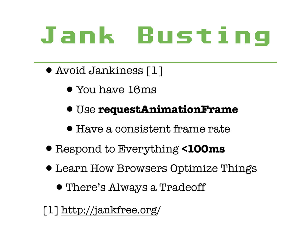 Jank Busting •Avoid Jankiness [1] •You have 16m...