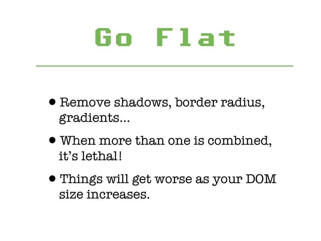 Go Flat ! •Remove shadows, border radius, gradi...
