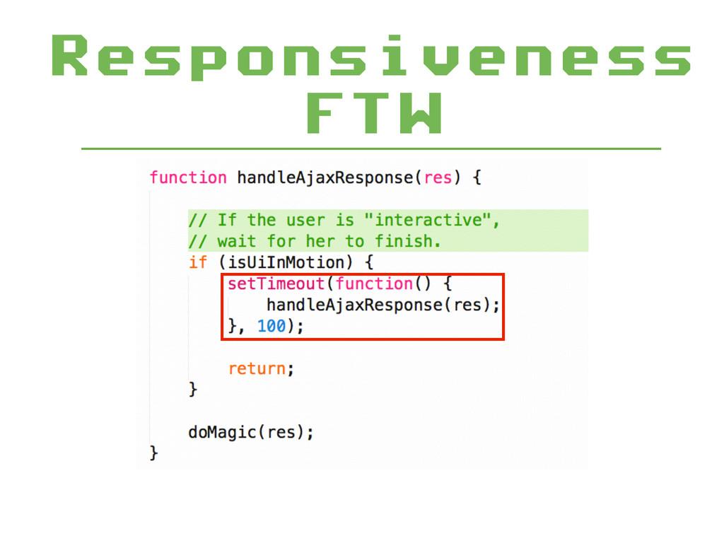Responsiveness FTW