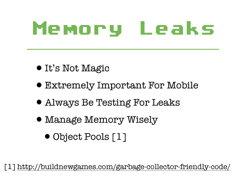 Memory Leaks •It's Not Magic •Extremely Importa...
