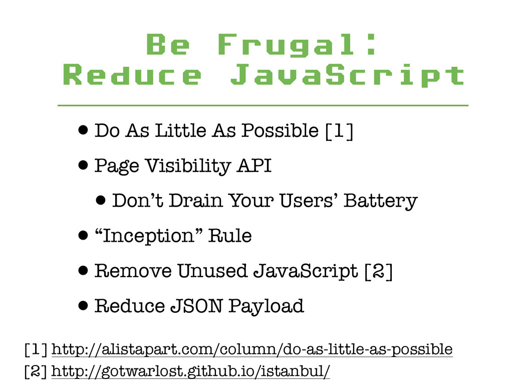 Be Frugal: Reduce JavaScript •Do As Little As ...