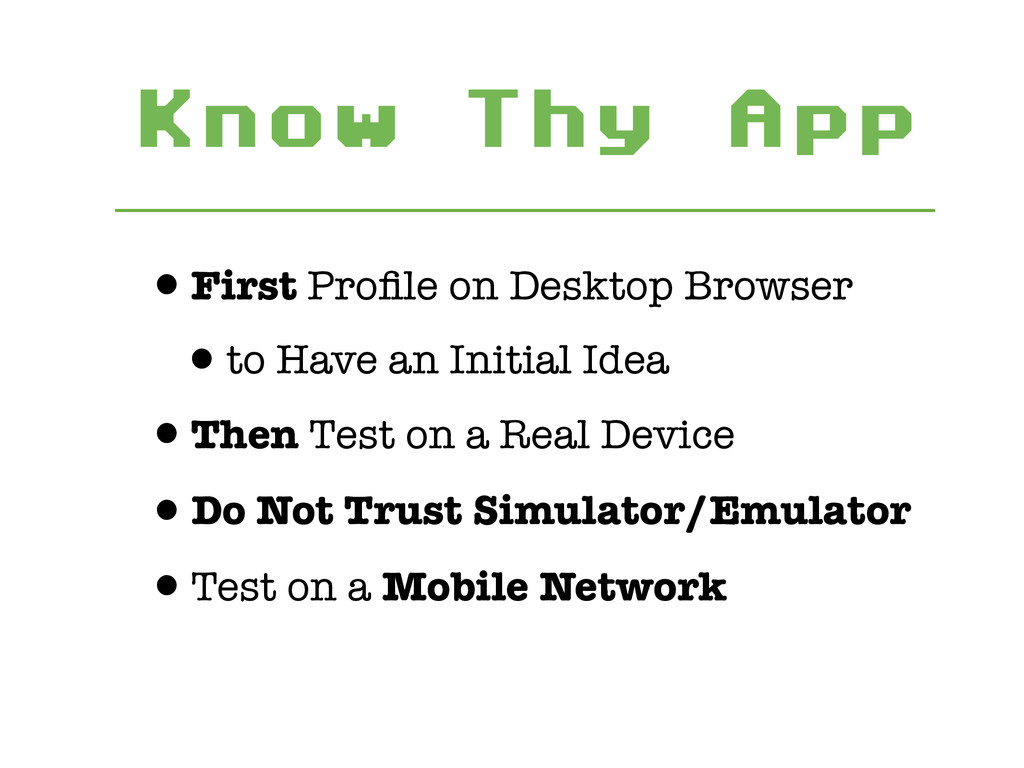 Know Thy App •First Profile on Desktop Browser •...