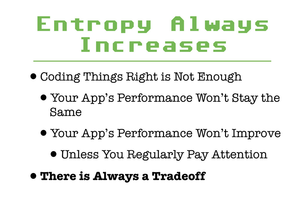 Entropy Always Increases •Coding Things Right i...