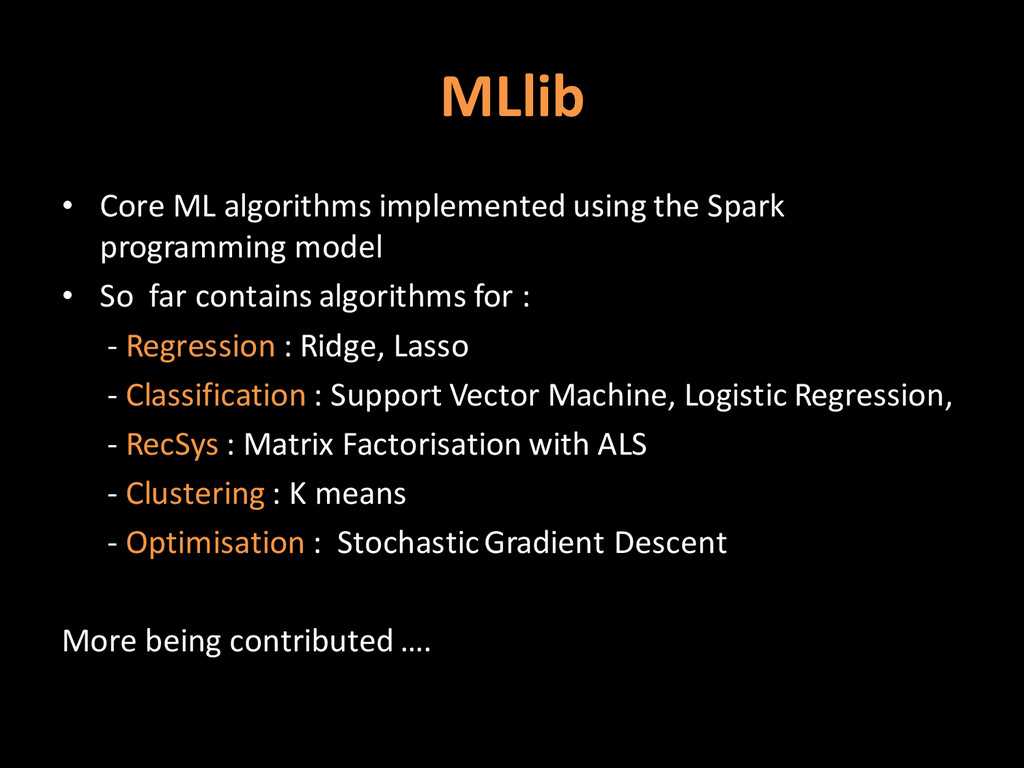 MLlib • Core ML algorithms implemented using th...