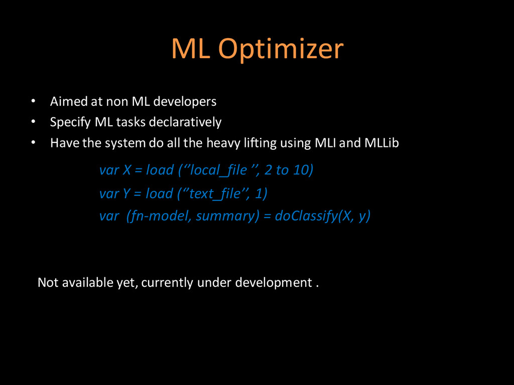 ML Optimizer • Aimed at non ML developers • Spe...