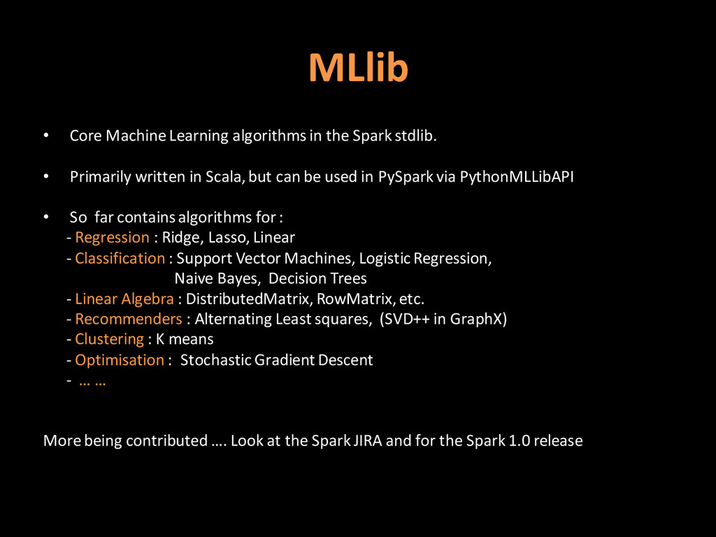 MLlib • Core Machine Learning algorithms in the...