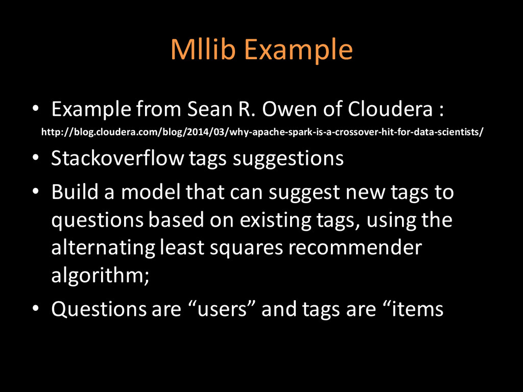 Mllib Example • Example from Sean R. Owen of Cl...