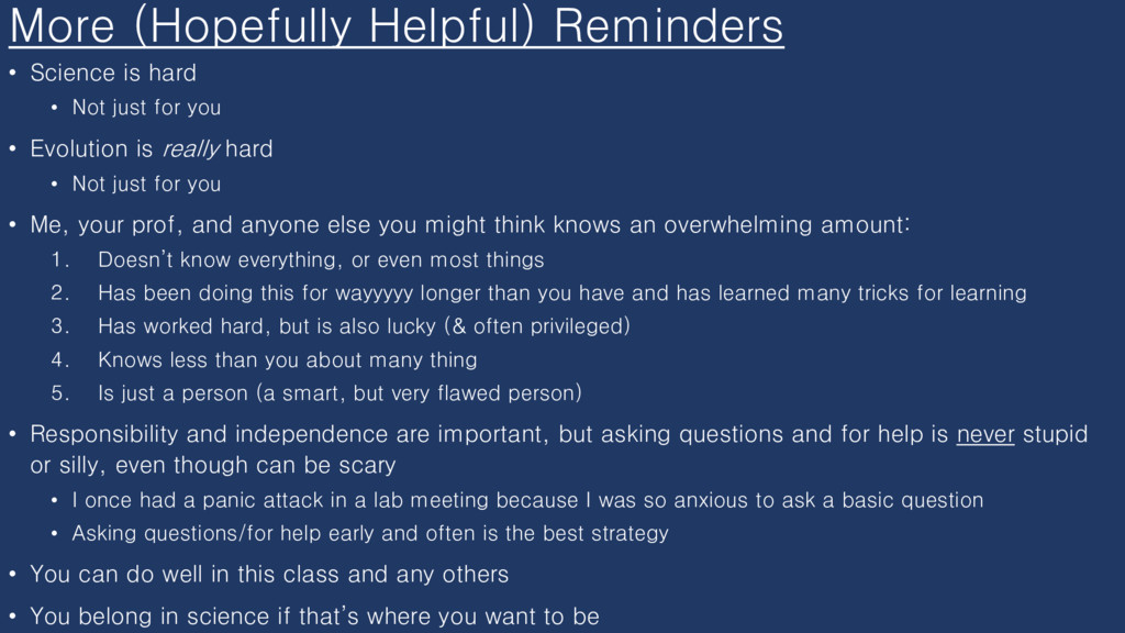More (Hopefully Helpful) Reminders • Science is...