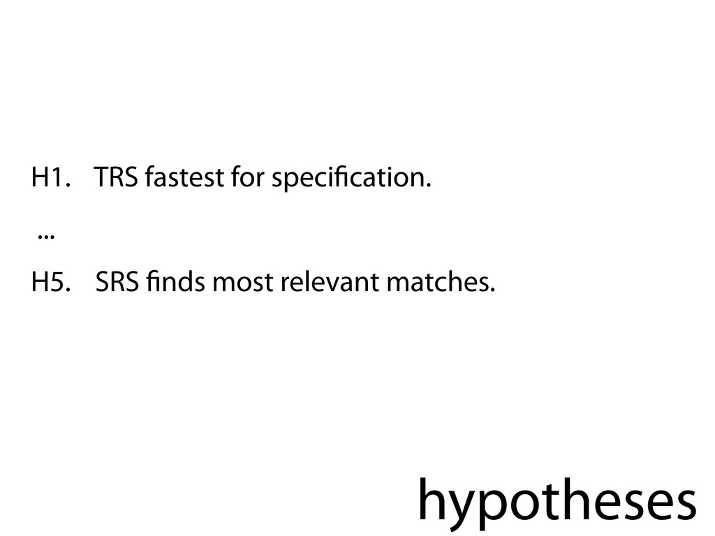 hypotheses H1. TRS fastest for speci cation. .....