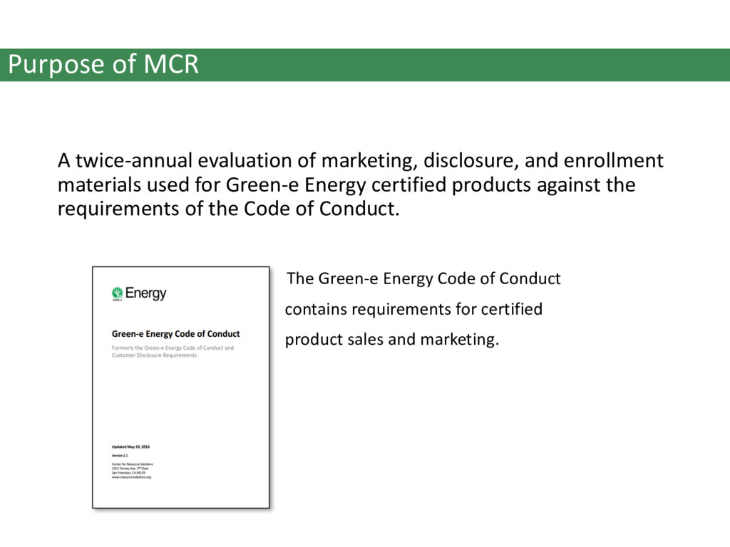 Purpose of MCR A twice-annual evaluation of mar...