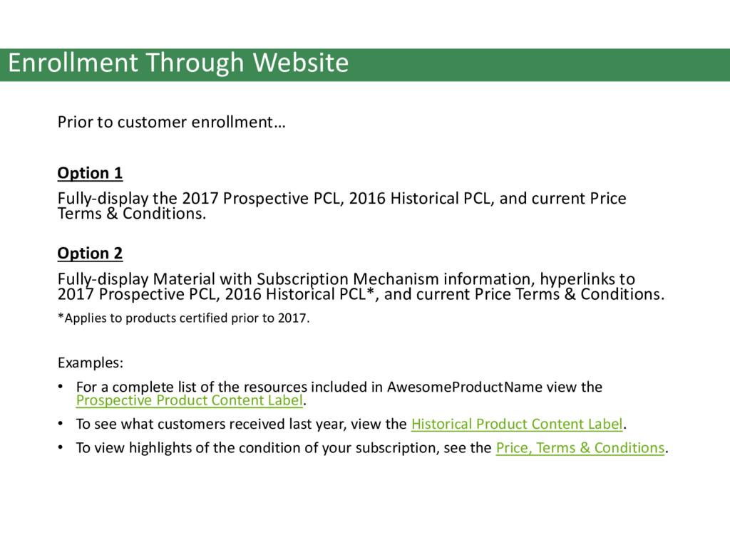 Prior to customer enrollment… Option 1 Fully-di...