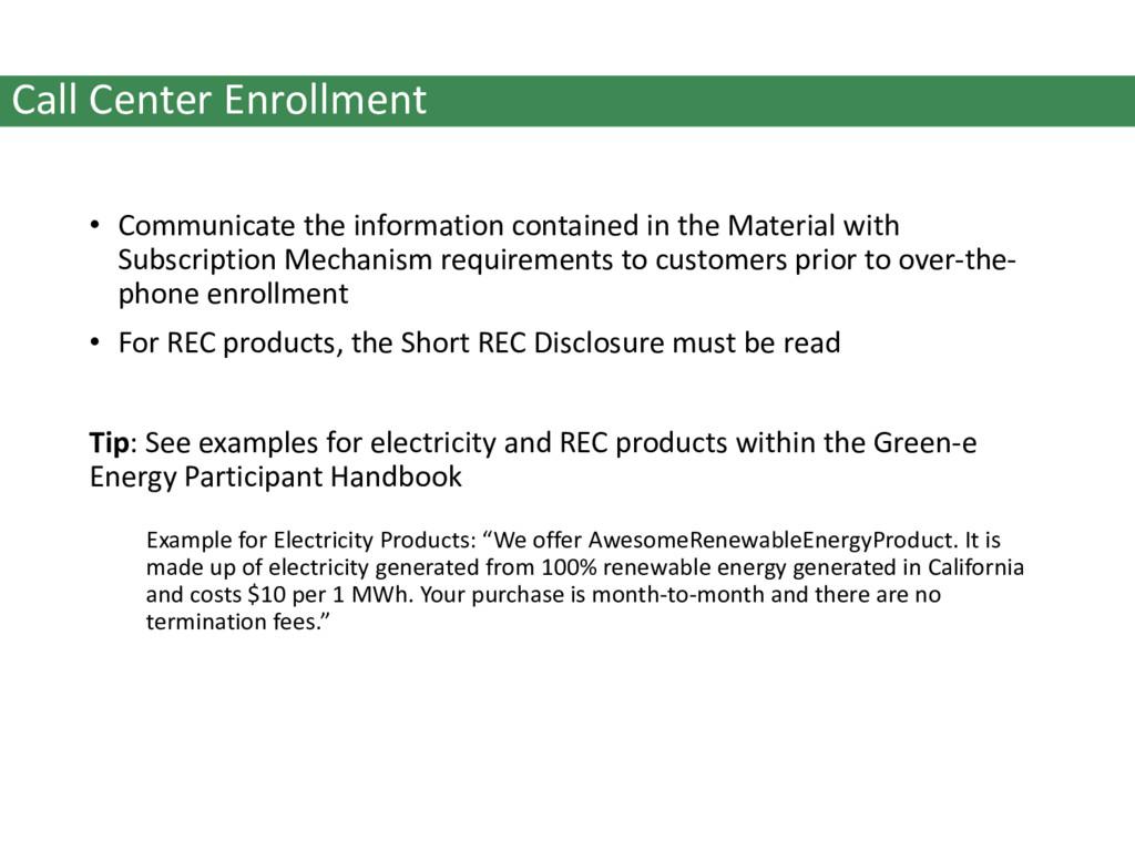 Call Center Enrollment • Communicate the inform...