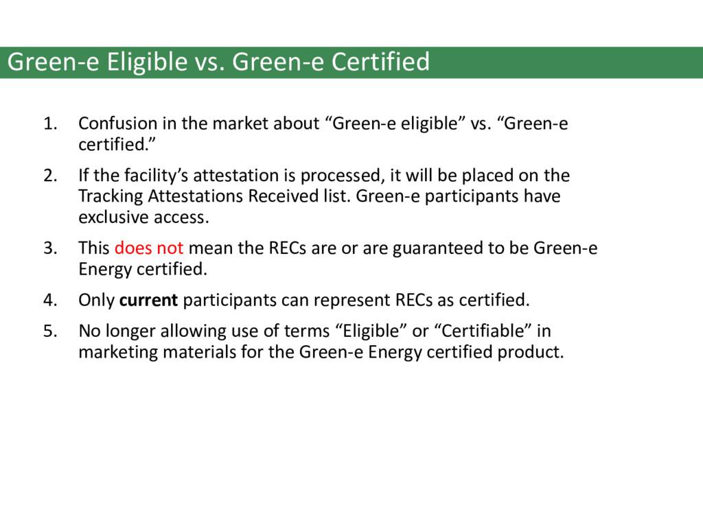 Green-e Eligible vs. Green-e Certified 1. Confu...