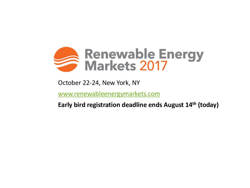 October 22-24, New York, NY www.renewableenergy...