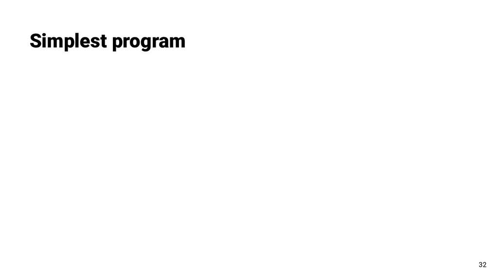 Simplest program 32