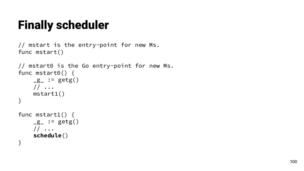 Finally scheduler // mstart is the entry-point ...