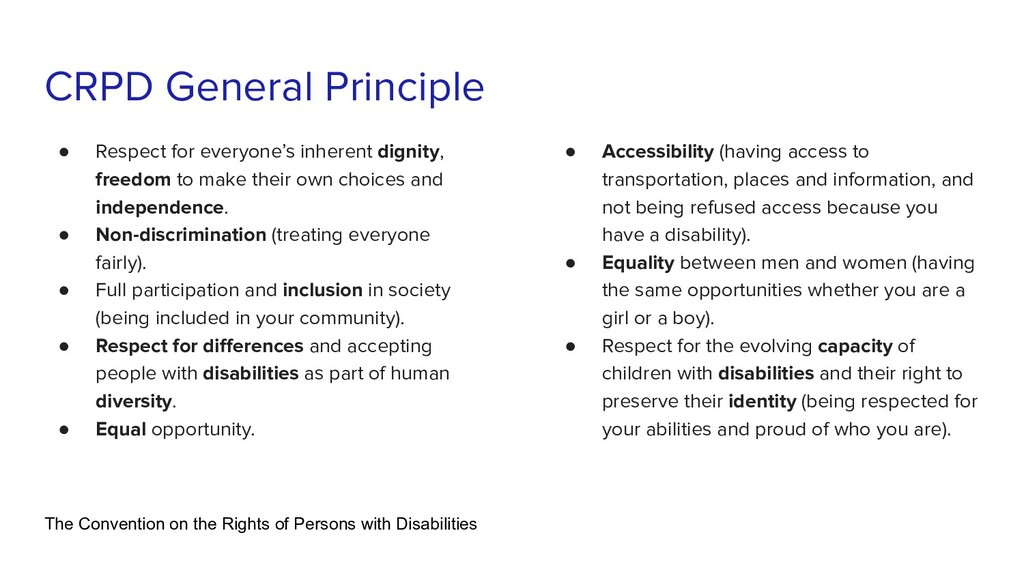 CRPD General Principle ● Respect for everyone's...