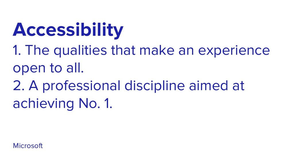 Accessibility 1. The qualities that make an exp...