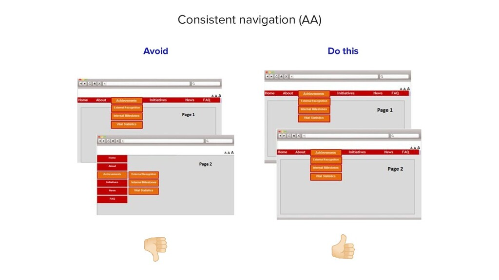 👎🏻 Avoid 👍🏻 Do this Consistent navigation (AA)