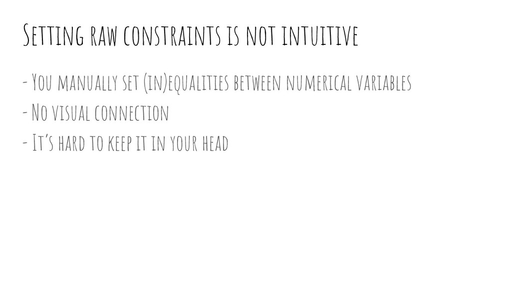 Setting raw constraints is not intuitive - You ...