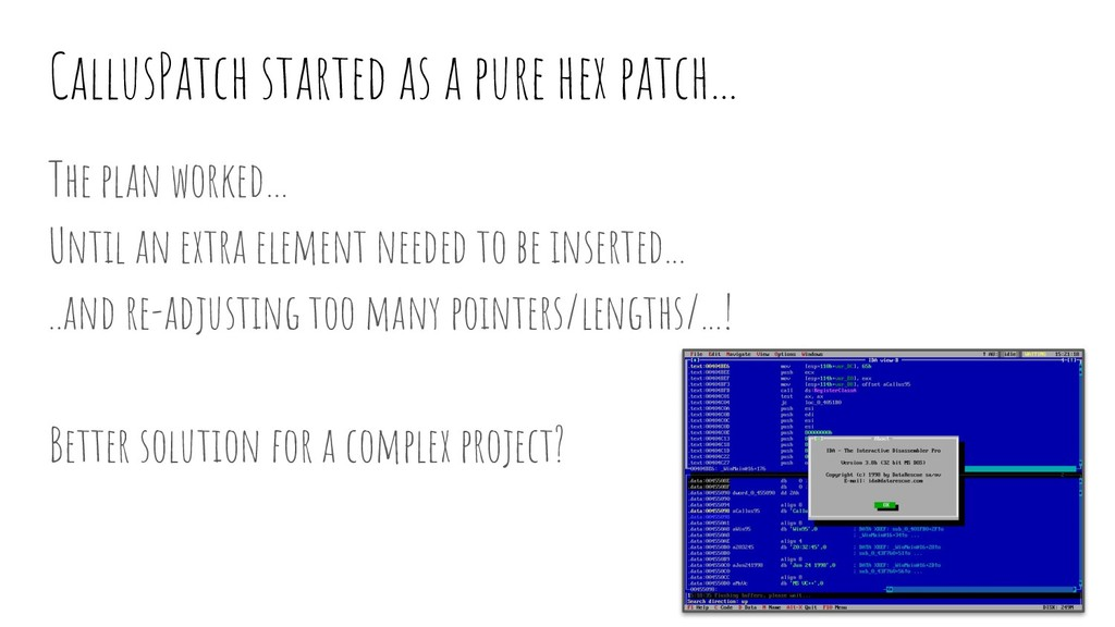 CallusPatch started as a pure hex patch... The ...