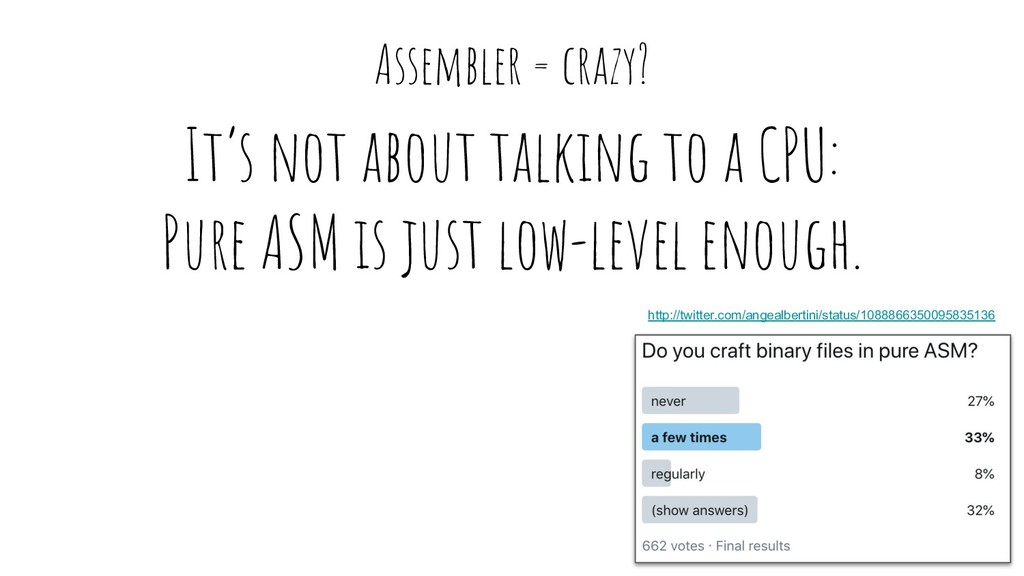 It's not about talking to a CPU: Pure ASM is ju...