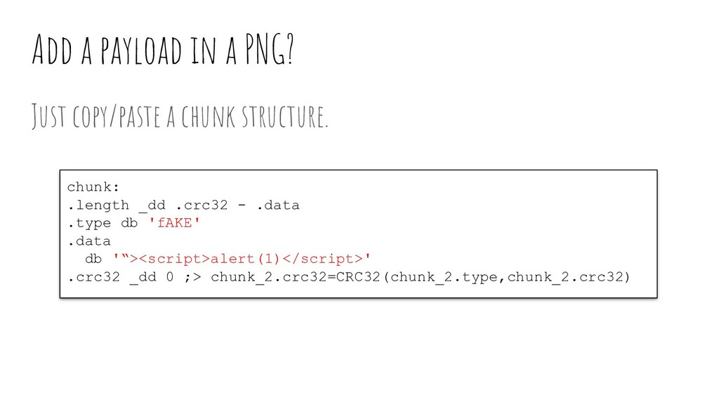 Add a payload in a PNG? Just copy/paste a chunk...