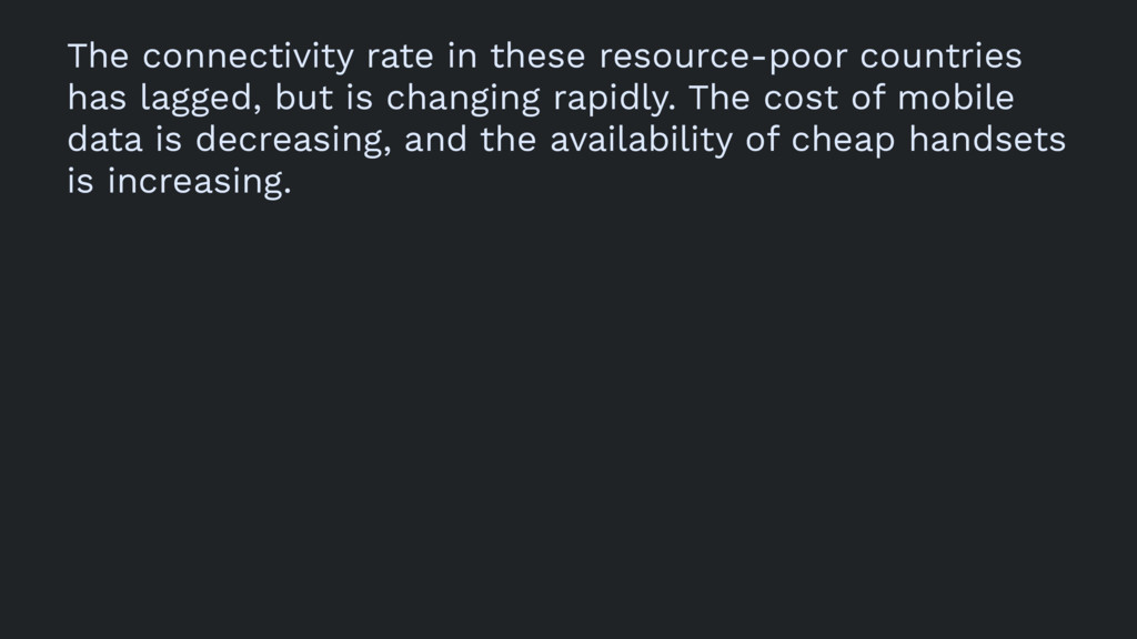 The connectivity rate in these resource-poor co...