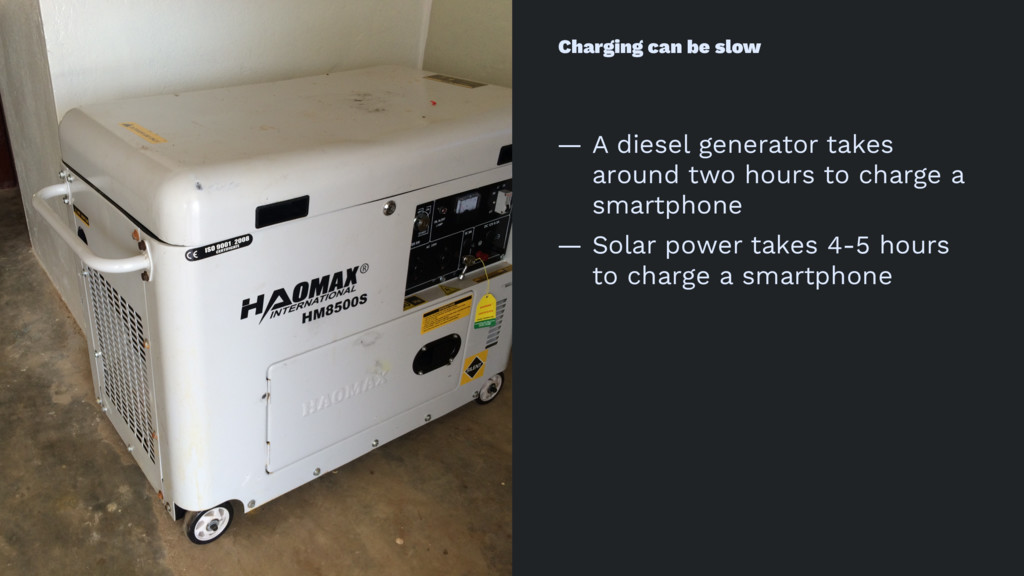 Charging can be slow — A diesel generator takes...