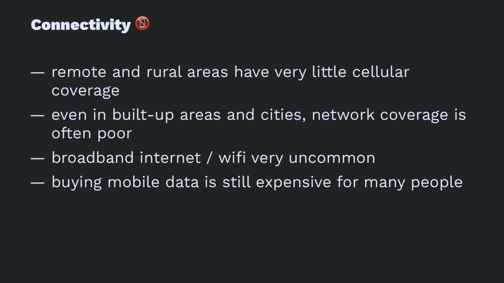 Connectivity ! — remote and rural areas have ve...