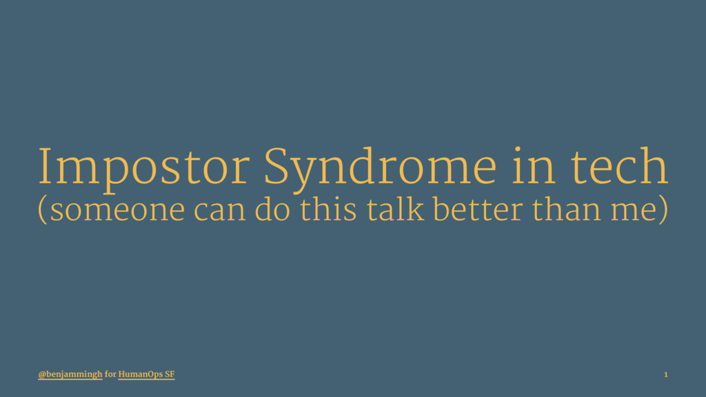 Impostor Syndrome in tech (someone can do this ...