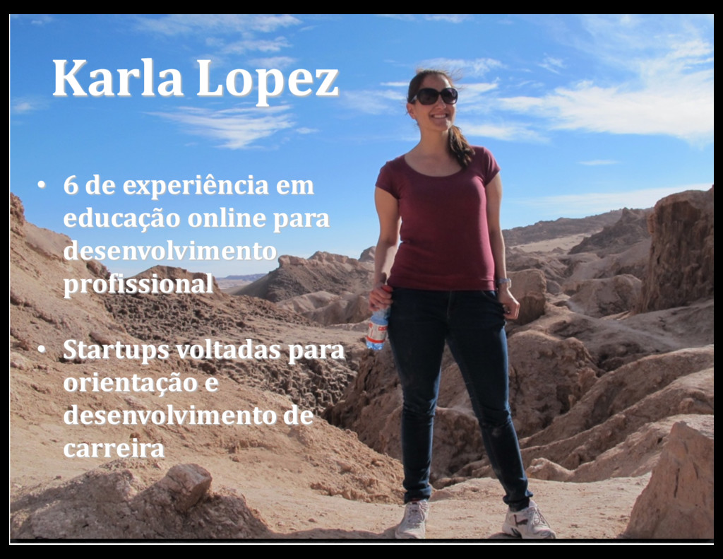 Karla Lopez • 6 de experiência em educação onli...