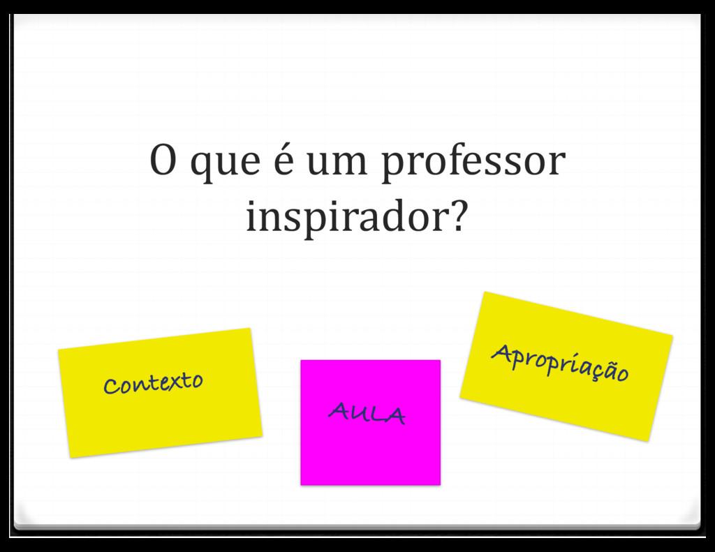 O que é um professor inspirador?