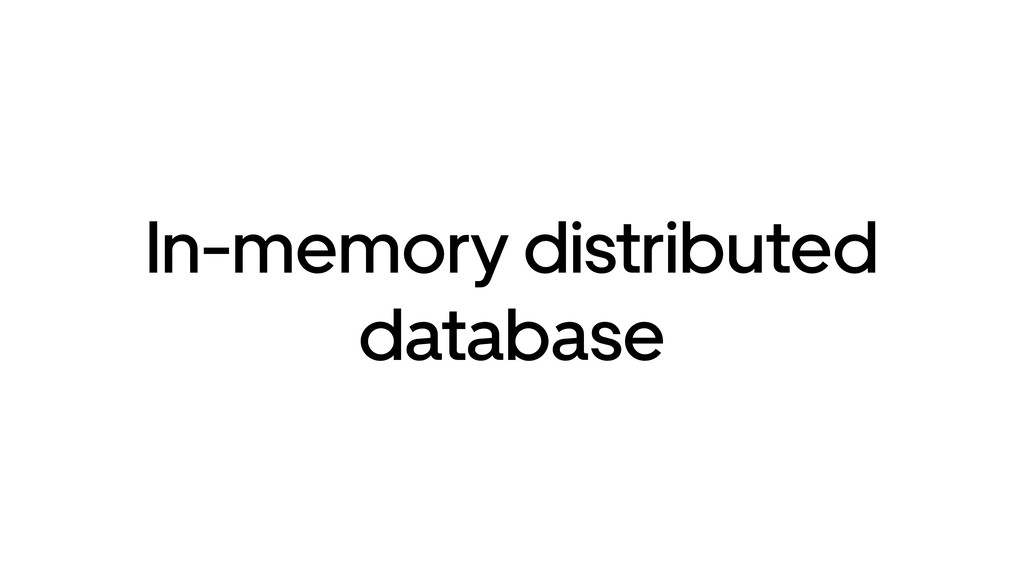 In-memory distributed database